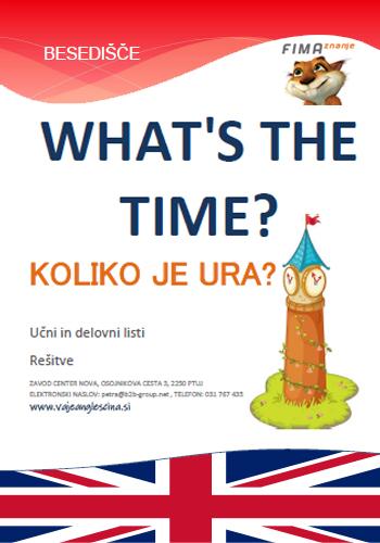 WHAT'S THE TIME? - Koliko je ura?