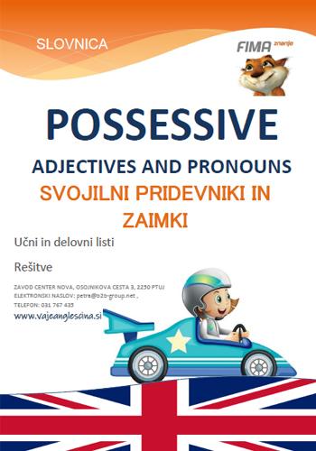 POSSESSIVE ADJECTIVES AND PRONOUNS - Svojilni pridevniki in zaimki