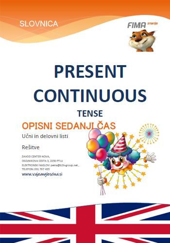 PRESENT CONTINUOUS TENSE - Opisni sedanji čas Present Continuous