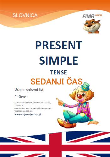 PRESENT SIMPLE TENSE -Sedanji čas Present Simple