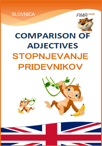 COMPARISON OF ADJECTIVES – Stopnjevanje pridevnikov